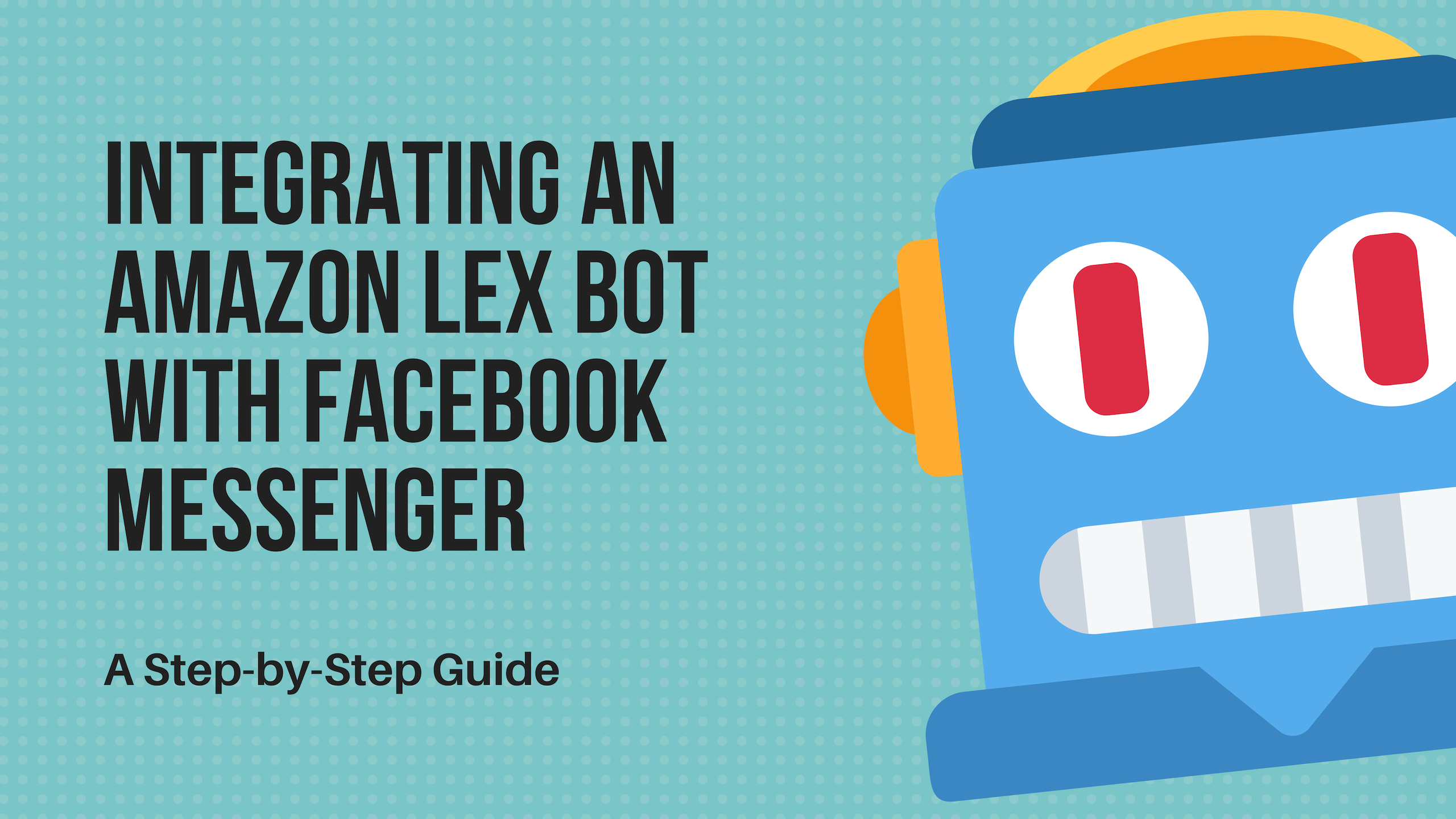 How to integrate an Amazon Lex chatbot with Facebook Messenger