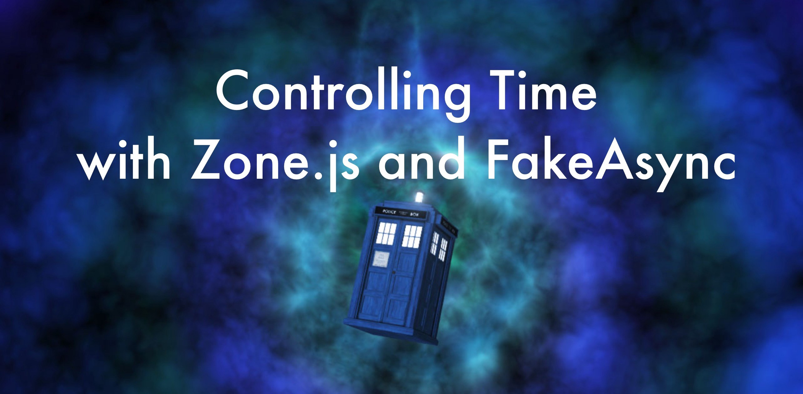 Controlling Time with Zone js and FakeAsync - Nrwl