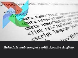 Schedule web scrapers with Apache Airflow - Towards Data Science