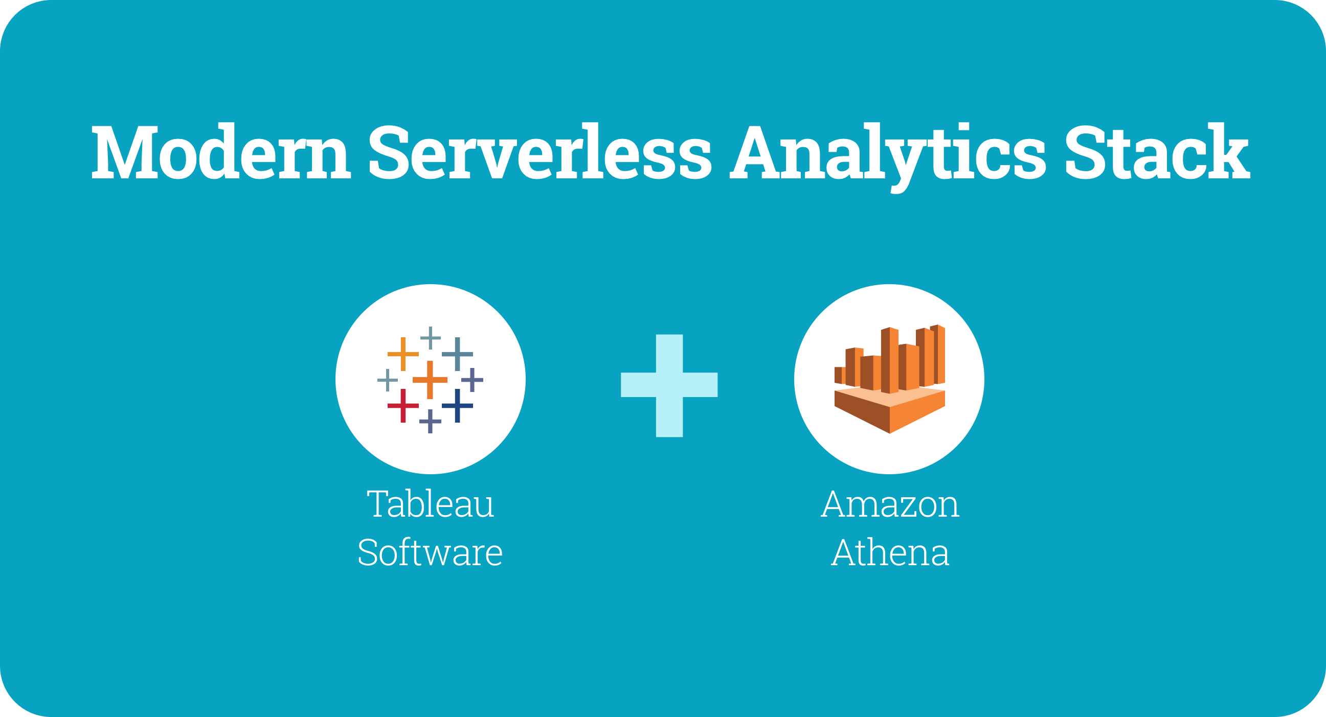 4 Steps To Create a Serverless Analytics with Tableau and