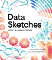 Colorful cover art of flowers, dots, bars, helixes, and crystals for the Data Sketches book.