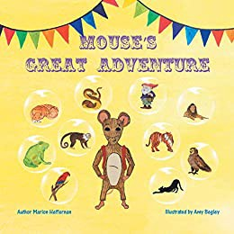 Yellow book cover with multicolored streamers at the top and purple embossed-looking letters spelling out Mouse's Great Adventure. A cute cartoon mouse stands in the center surrounded by various other animals (a frog, monkey, snake, bird, tiger, etc).