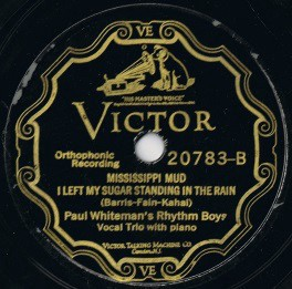 The record Mississippi Mud by Paul Whiteman's Rhythm Boys
