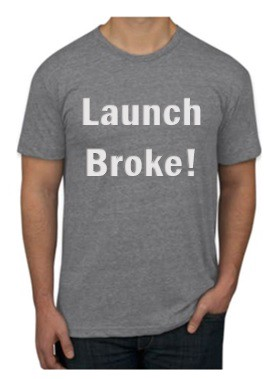 Get it? Launch unfinished and unpaid…