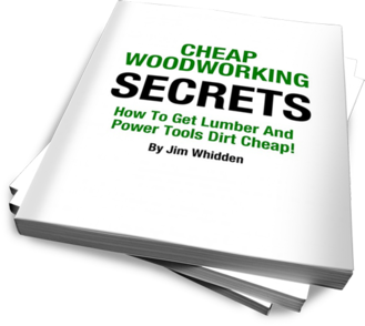 The Secret To Getting Wood And Tools Dirt Cheap Woodworking You