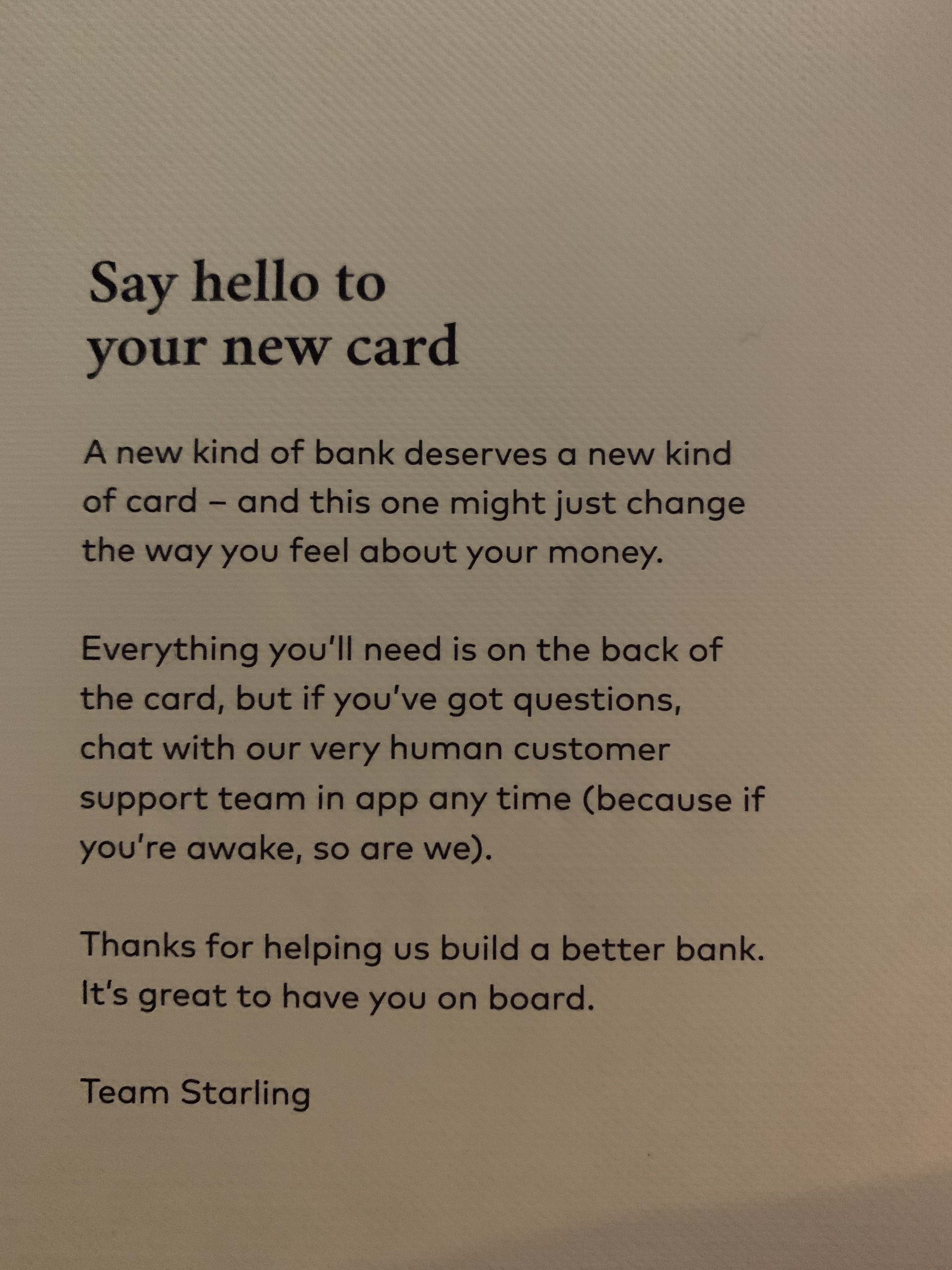 This is a welcome card from Starling which comes with your bank card—it reassures you that they are around whenever you are