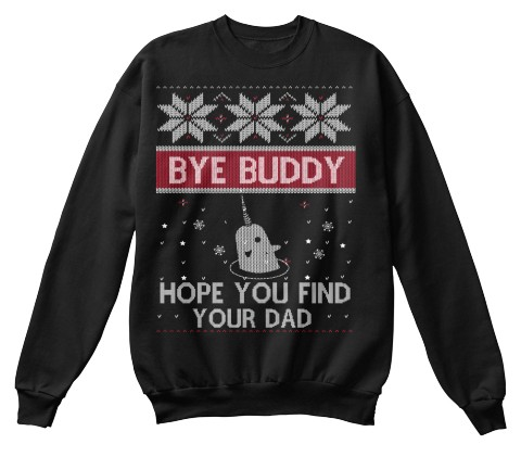 13d3c36d Bye Buddy Hope You Find Your Dad Sweatshirt