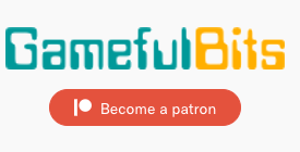 Gameful Bits—Become a patron