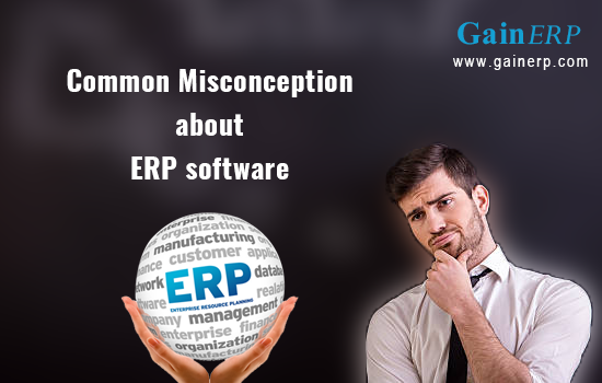 Common Misconception about ERP software - Gain ERP - Medium