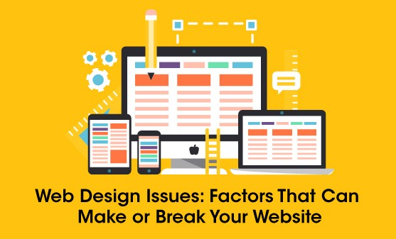 Web Design Issues Factors That Can Make Or Break Your Website