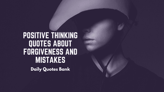 Quotes About Forgiveness And Mistakes Happen Quotes In Life By Daily Quotes Bank Medium