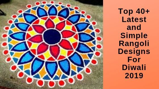Top 40 Latest And Simple Rangoli Designs For Diwali 2019