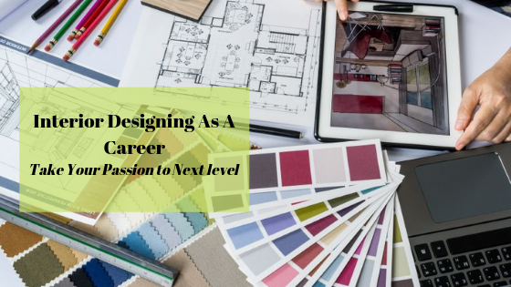 Interior Designing A Passion A Career By Ciao Green Medium