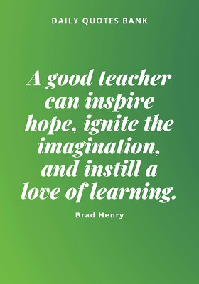 Inspirational Quotes For Teachers And Teaching Quotes By Daily Quotes Bank Medium
