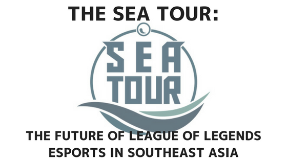 The Sea Tour And The Future Of League Of Legends Esports In Southeast Asia By Zoraion Medium