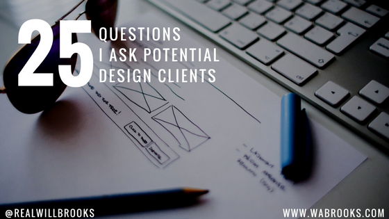 Awe Inspiring 25 Questions I Ask Potential Design Clients William Brooks Download Free Architecture Designs Scobabritishbridgeorg