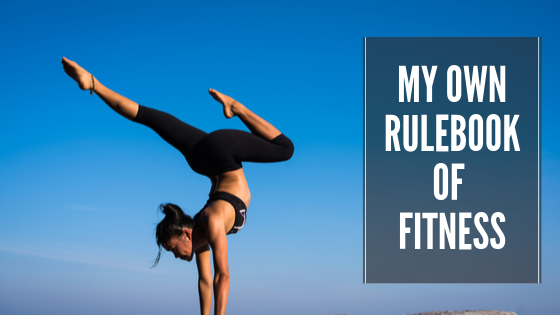 My Own Rulebook of Holistic Fitness