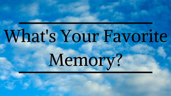 what is your favorite memory growing up