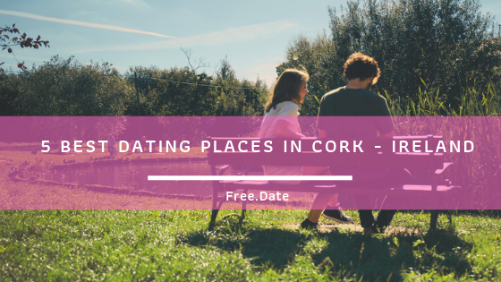 Valentines Day ideas Cork: The Best date ideas for V Day
