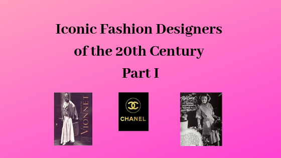 Iconic Fashion Designers Of The 20th Century Part I By Lila Walter Medium