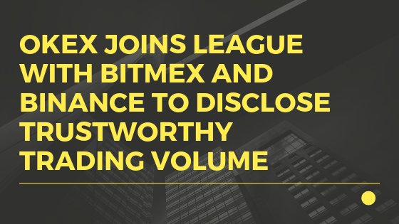 OKEx Joins League with BitMEX and Binance to Disclose