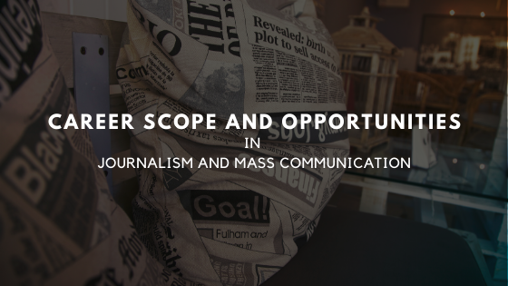 Career Scope and Opportunities in Journalism and Mass Communication | by  Knowledge With Time | Medium