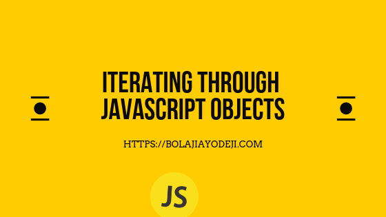 Iterating through JavaScript Objects — 5 Techniques and