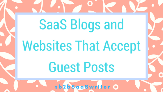 The Complete List of Top SaaS Publications Accepting Guest