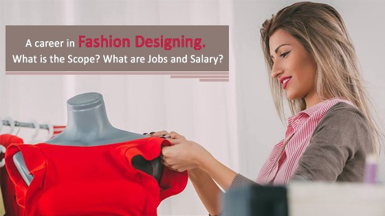 A Career In Fashion Designing What Is The Scope What Are Jobs And Salary By Woxsenonline Medium