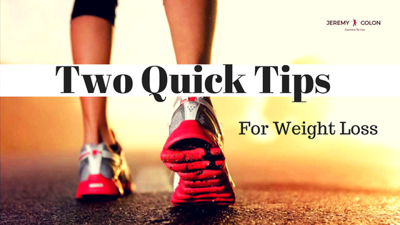 2 Quick Tips To Start Your Weight Loss Journey Part 1 By Jeremy Colon Gethealthy Medium
