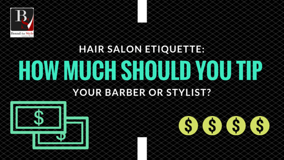 Hair Salon Etiquette How Much Should You Tip Your Barber Or