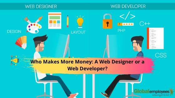 Who Makes More Money A Web Designer Or A Web Developer By Global Employees Medium