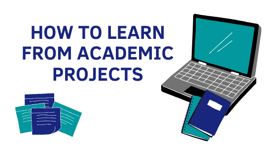 How to Learn From Academic Projects
