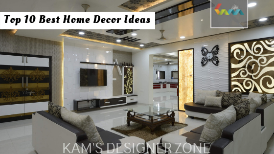 Top 10 Best Home Decor Ideas U2014 Kams Designer   Kamal Joshi ...