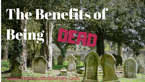 The Benefits of Being DEAD (and why you want to try it)