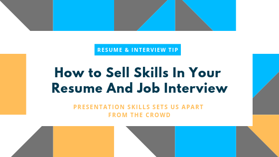 How To Sell Skills In Your Resume And Job Interview By Board