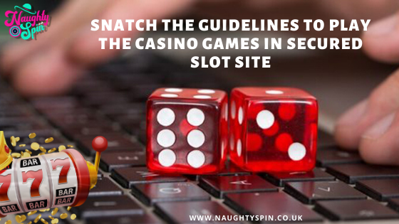 New Slots Free Spins Snatch The Guidelines To Play The Casino