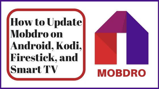 How to install Mobdro on your Android smartphone or tablet