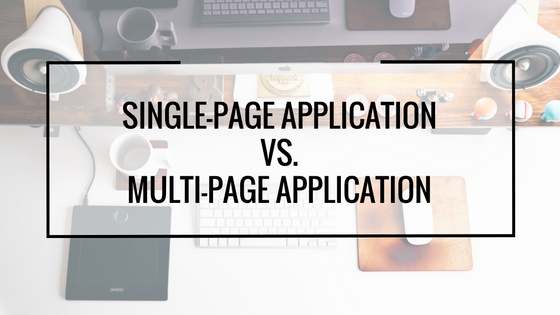 Single-page application vs  multiple-page application