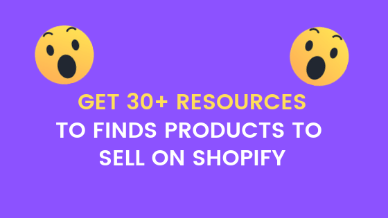 30+ Sources To Find Products To Sell On Shopify - CodEye