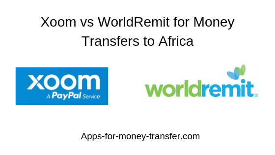 Xoom Or Worldremit Comparing The Best