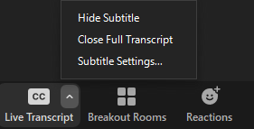 At the bottom, this figure shows three buttons: Live Transcript, Breakout Rooms, and Reactions. The top right arrow of Live Transcript is selected, and it further shows three buttons: Hide Subtitle, Close Full Transcript, and Subtitle Settings.