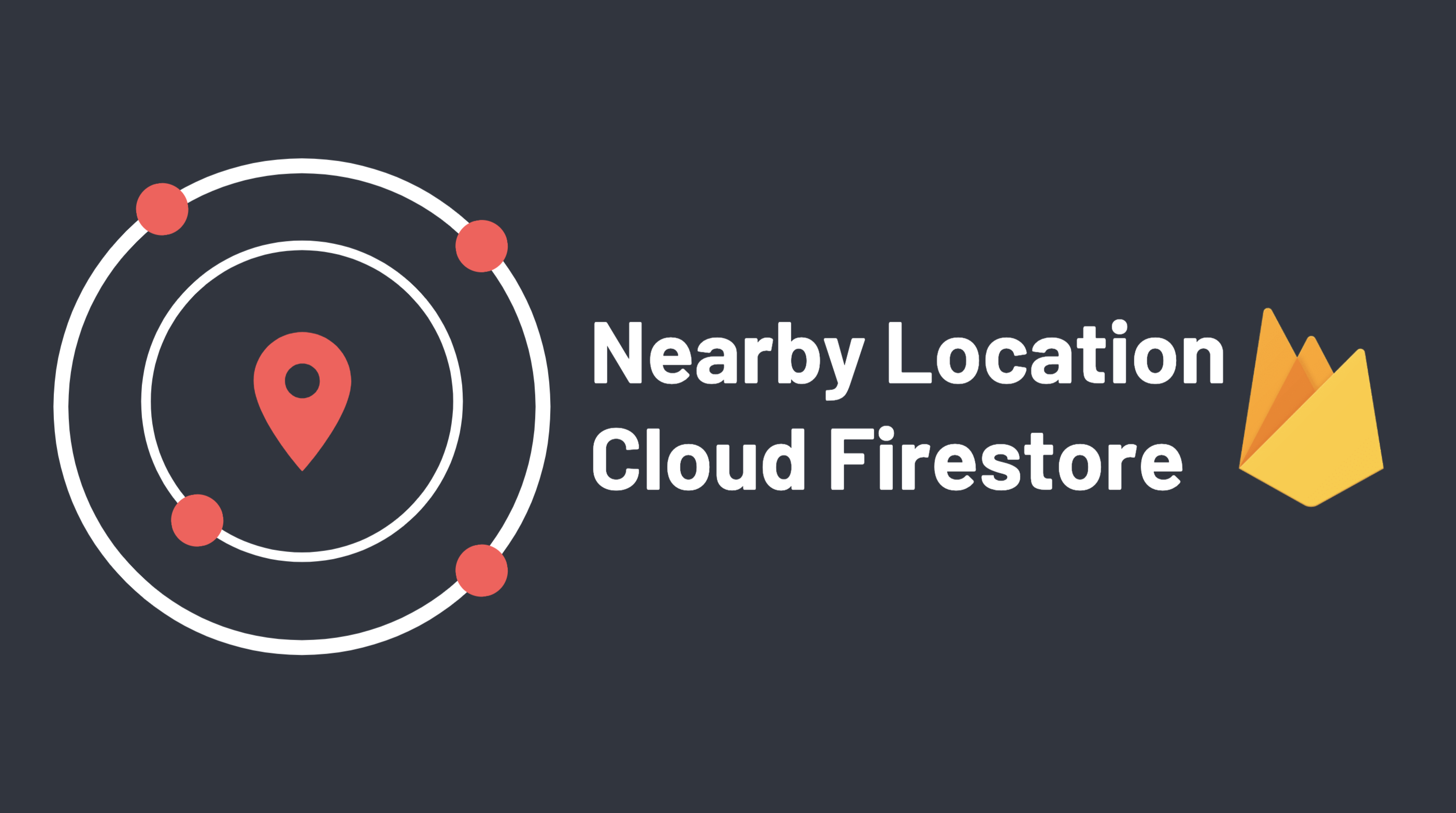 Nearby Location Queries with Cloud Firestore - Level Up Coding