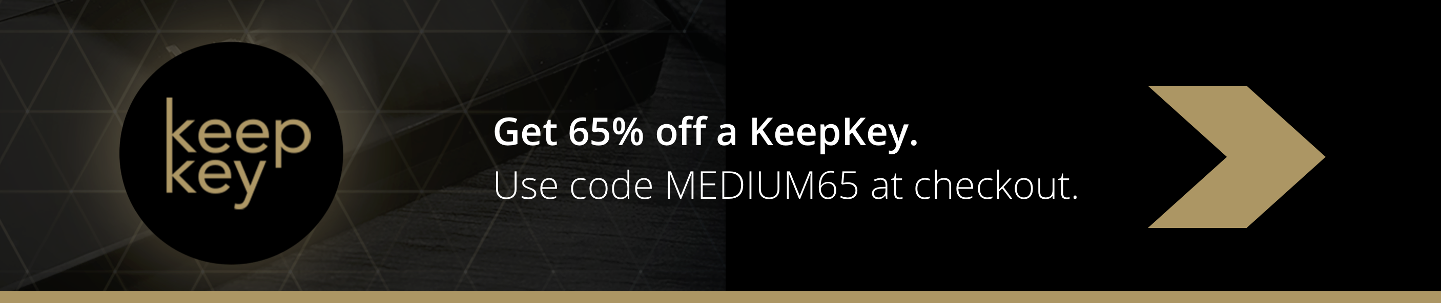 Use the discount code MEDIUM65 for 65% off a KeepKey Hardware Wallet.