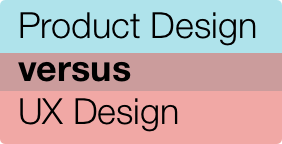 Product Design Vs Ux Design What S The Difference By Sarah Klein Ux Collective