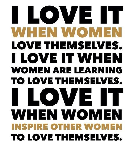 Loving Ourselves & Inspires Women To Love Themselves Too