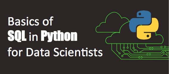 Basics of SQL in Python for Data Scientists - Towards Data