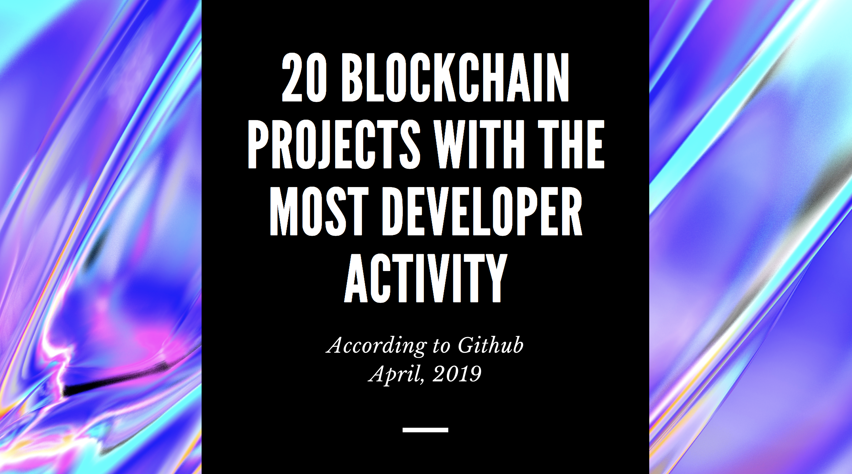 20 Blockchain Projects With the Most Dev Activity on Github
