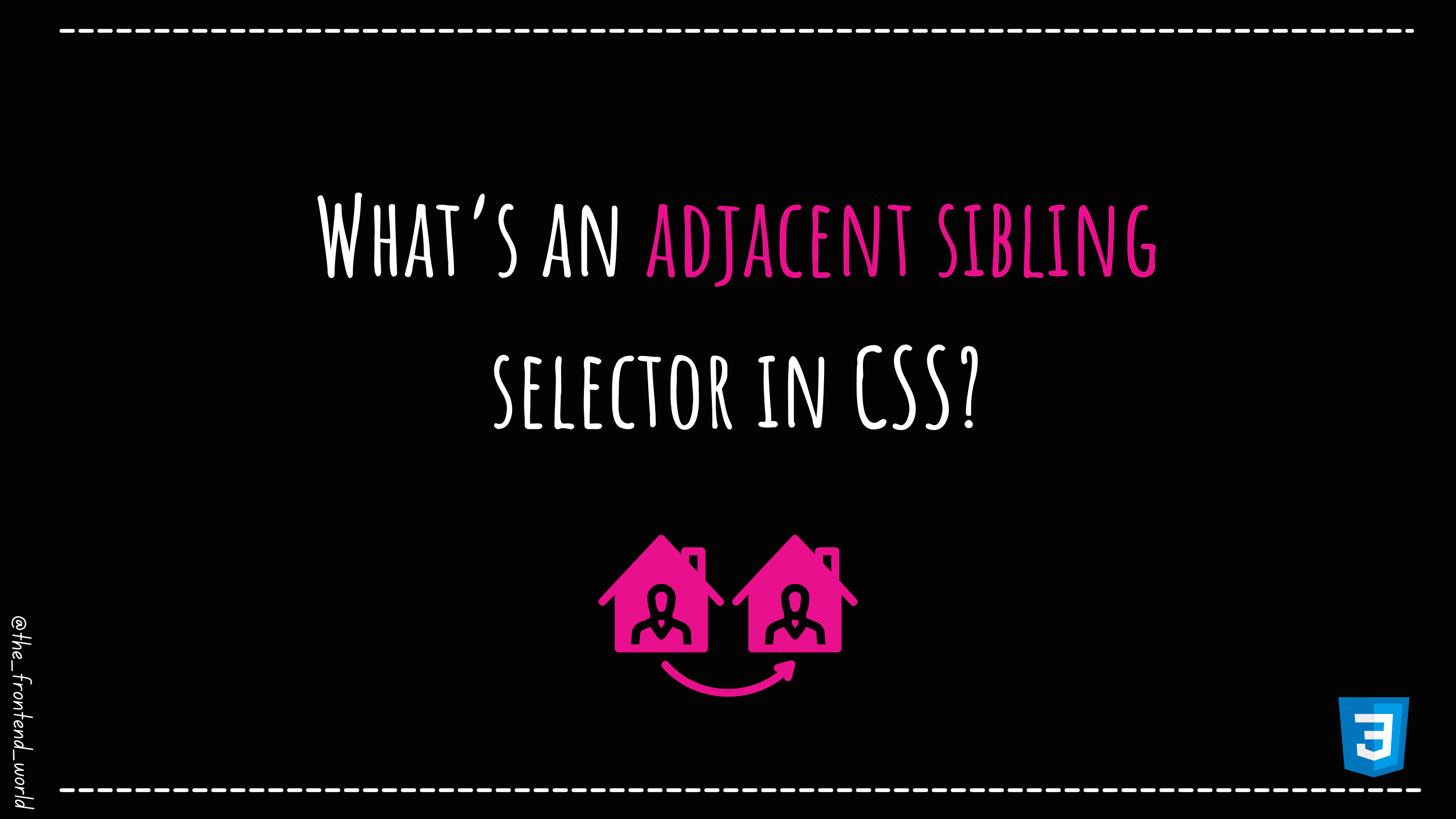 What's an adjacent sibling selector in CSS?