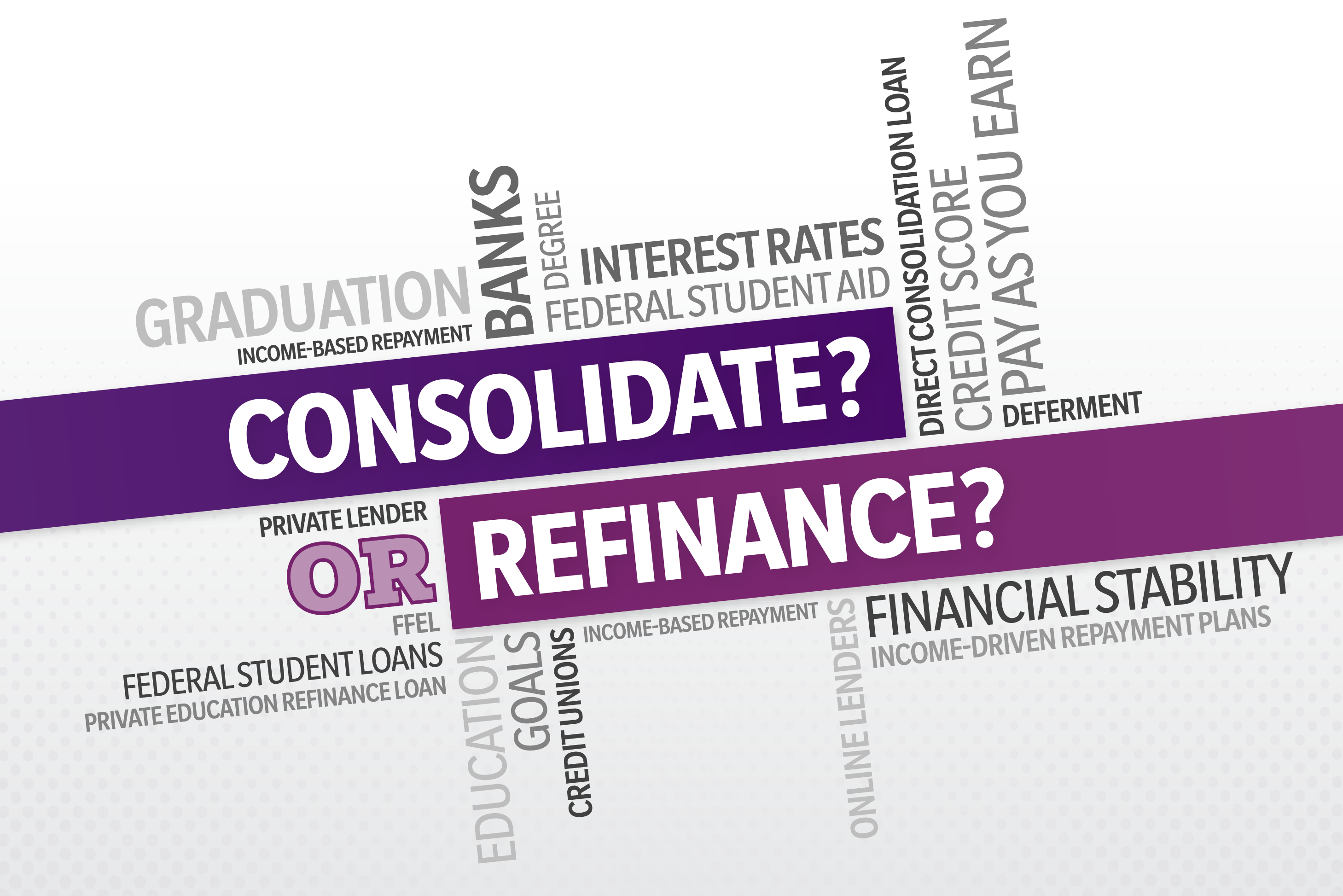 Student Loan Consolidation >> Do You Want To Consolidate Or Refinance Your Student Loans